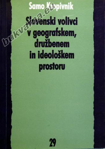 Slovenski volivci v geografskem, družbenem in ideološkem prostoru