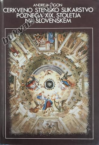 Cerkveno stensko slikarstvo poznega XIX. stoletja na Slovenskem