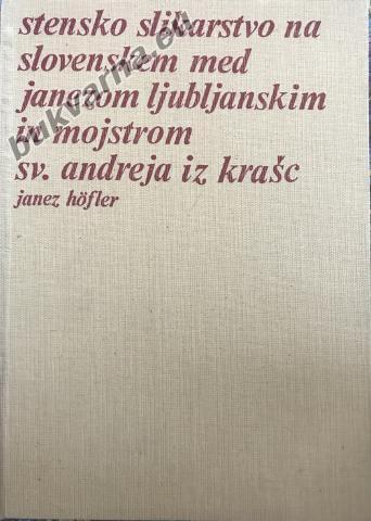 Stensko slikarstvo na Slovenskem med Janezom Ljubljanskim in mojstrom sv. Andreja iz Krašc