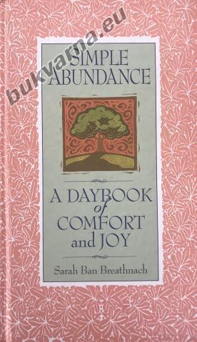 Simple abundance,  A Daybook of Comfort and Joy