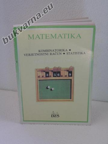 Matematika – Kombinatorika – Verjetnostni račun - Statistika