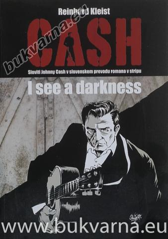 Cash I see a darkness