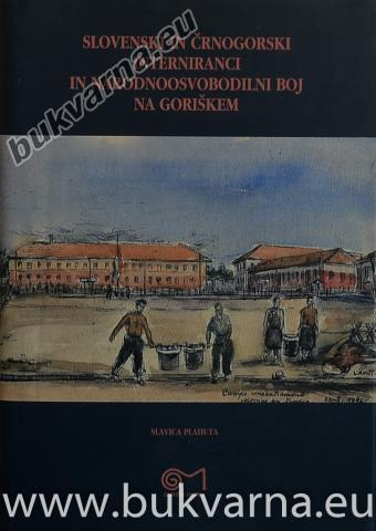 Slovenski in črnogorski interniranci in NOB na goriškem