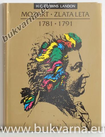 Mozart zlata leta 1781 - 1791