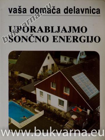 Uporabljajmo sončno energijo