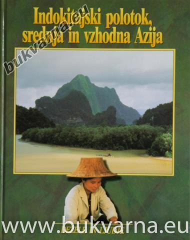 Indokitajski polotok, srednja in vzhodna Azija