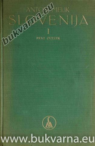 Slovenija geografski opis 1 prvi zvezek