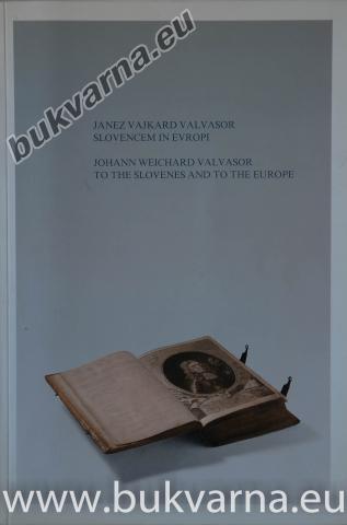 Janez Vajkard valvasor Slovencem in Evropi