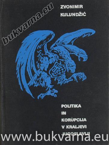 Politika in korupcija v kraljevi Jugoslaviji