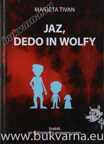 Jaz, dedo in Wolfy