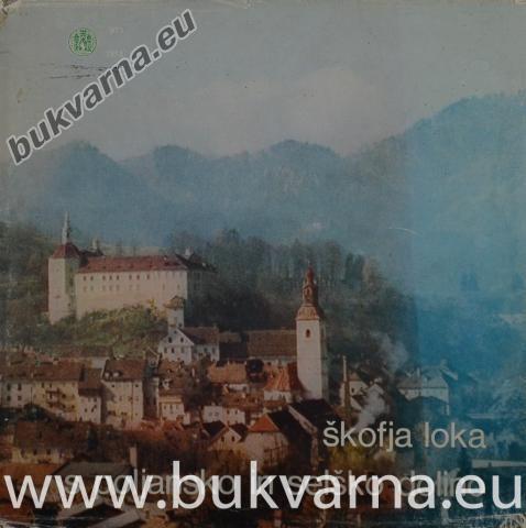Škofja loka s Poljansko in Selško dolinio