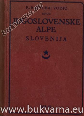 Kroz Jugoslovenske alpe Slovenija