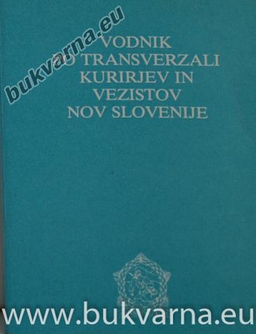 Vodnik po transverzali kurirjev in vezistov NOV Slovenije