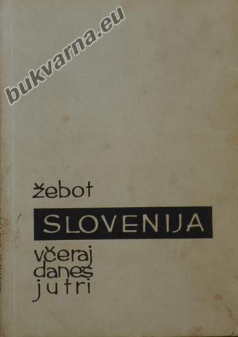Slovenija včeraj danes jutri