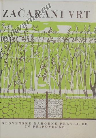 Začarani vrt, Slovenske narodne pravljice in pripovedke