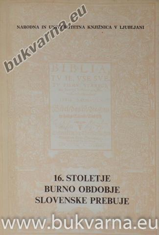 16. stoletje burno obdobje slovenske prebuje