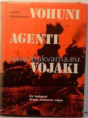 Vohuni, agenti, vojaki : za kulisami druge svetovne vojne