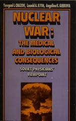 Nuclear war: The Medical And Biological Consequences
