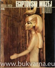 Muzeji sveta: Egiptovski muzej Kairo
