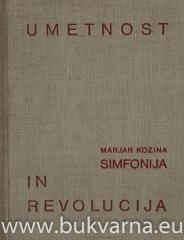 Umetnost in revolucija Marjan Kozina Simfonija