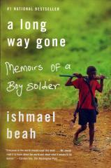A Long Way Gone, Memoirs of a Boy Soldier