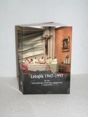 LETOPIS 1947 - 1997 50 let slovenskega dušnega pastirstva v Argentini