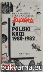 SOLIDARNOŠČ V poljski krizi 1980-1982