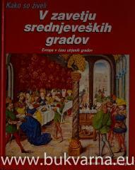 Kako so živeli V zavetju srednjeveških gradov