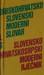 Srbohrvatsko slovenski moderni slovar * slovensko hrvatskosrpski moderni riječnik