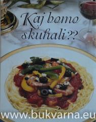 Kaj bomo skuhali