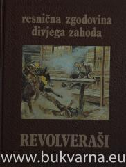 Revolveraši resnična zgodovina divjega zahoda