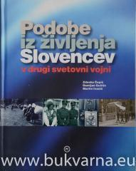 Podobe iz življenja Slovencev v drugi svetovni vojni