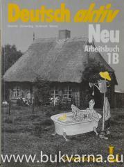 Deutsch aktiv Neu Arbeitsbuch 1B