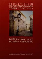 Slovstveni in kulturnozgodovinski vodnik po sloveniji - Notranjska, Kras in južna Primorska