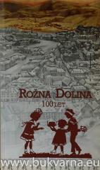 Rožna dolina 100 let
