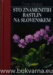 Sto znamenitih rastlin na slovenskem