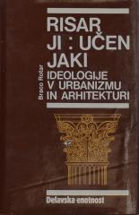 Risarji : učenjaki, Ideologije v urbanizmu in arhitekturi