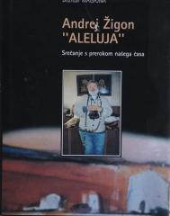 """Andrej Žigon """"ALELUJA"""""""