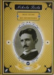 Moji izumi My inventions Nikola Tesla