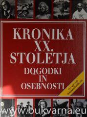 Kronika XX. stoletja Dogodki in osebnosti