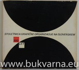 Stoletnica grafične organizacije na slovenskem