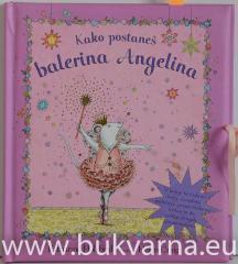 Kako postaneš balerina Angelina